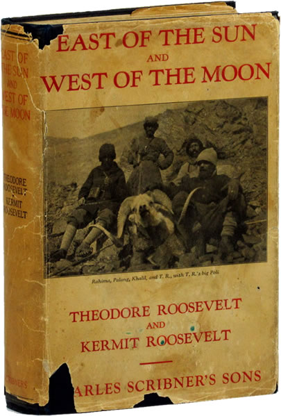 East of the sun and west of the moon, by Theodore Roosevelt