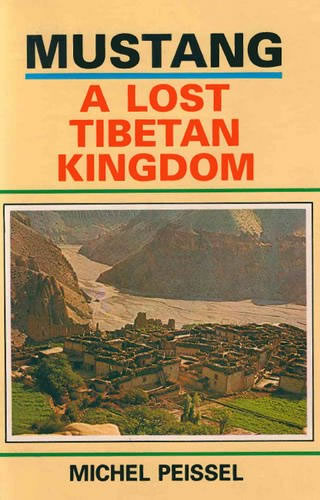 Mustang: A Lost Tibetan Kingdom