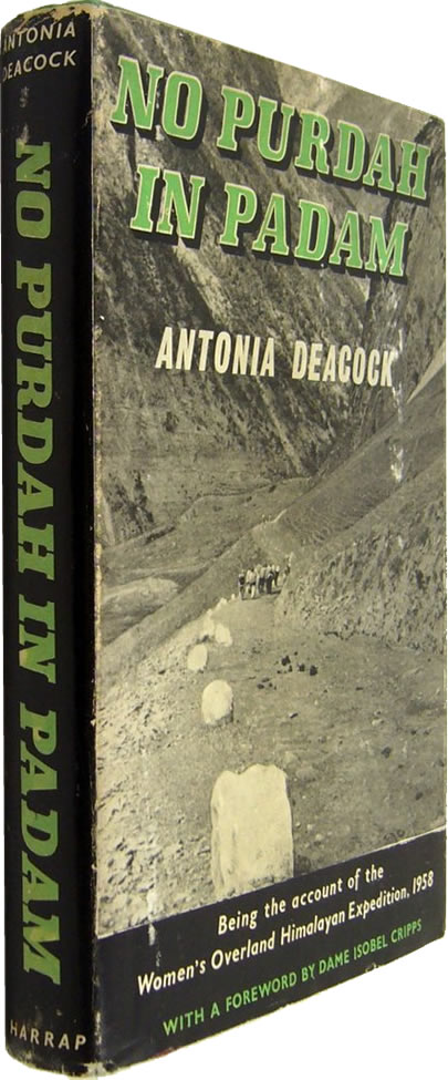 No Purdah in Padam: The story of the women's overland Himalayan expedition 1958, by Antonia Deacock