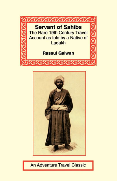 Servant of Sahibs: The Rare 19th Century Travel Account as Told by a Native of Ladakh, by Rassul Galwan