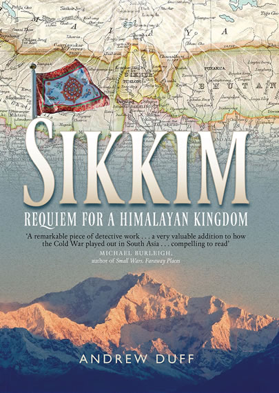 Sikkim: Requiem for a Himalayan Kingdom, by Andrew Duff