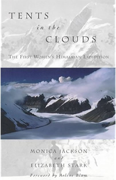Tents in the Clouds: The First Women's Himalayan Expedition in Nepal