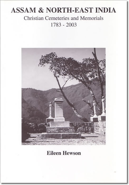 Assam and North-East India: Christian Cemeteries and Memorials 1783-2003
