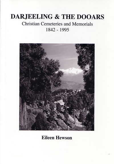 Darjeeling and the Dooars: Christian Cemeteries and Memorials 1842–1995