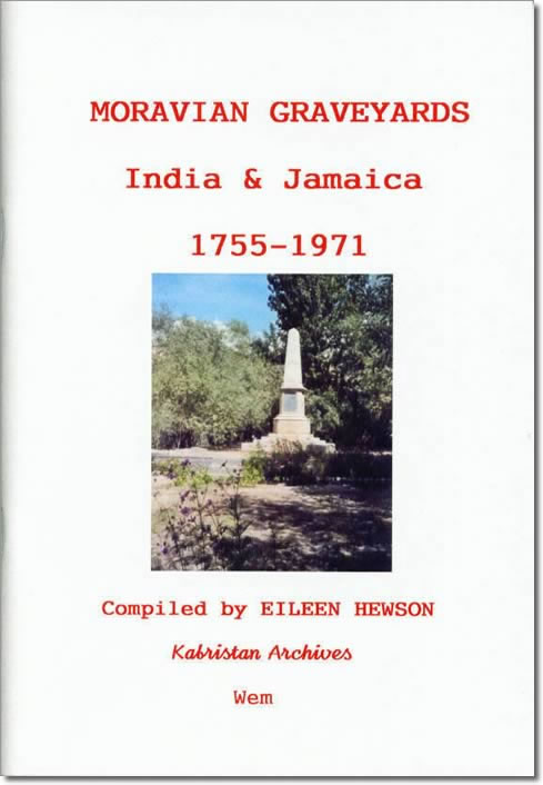 Moravian Graveyards in India and Jamaica 1755-1971